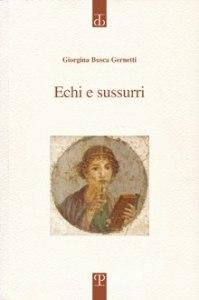 """Copertina del libro """"Echi e sussurri"""", Polistampa, """"Sagittaria"""", Firenze 2015 Immagine dal Web: presunta Saffo"""